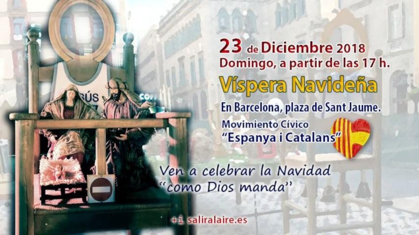 23-D. Víspera navideña en la plaza Sant Jaume, a partir de las 17 horas, con los de ESPANYA i CATALANS en BARCELONA.